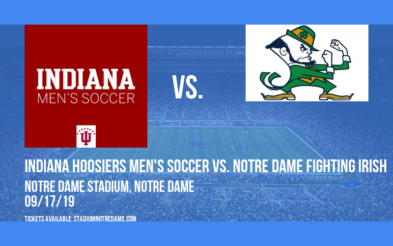 Indiana Hoosiers Men's Soccer vs. Notre Dame Fighting Irish at Notre Dame Stadium