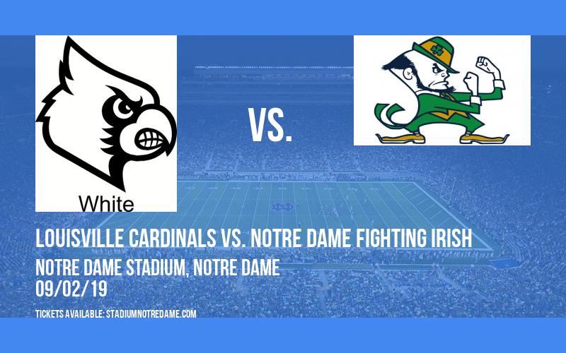 Louisville Cardinals vs. Notre Dame Fighting Irish at Notre Dame Stadium