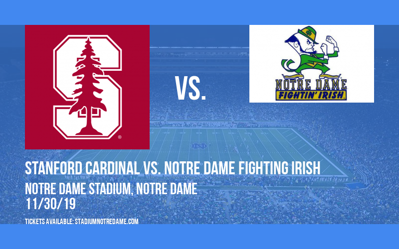 Stanford Cardinal vs. Notre Dame Fighting Irish at Notre Dame Stadium