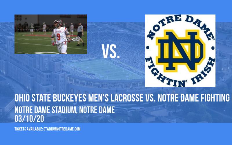 Ohio State Buckeyes Men's Lacrosse vs. Notre Dame Fighting Irish at Notre Dame Stadium