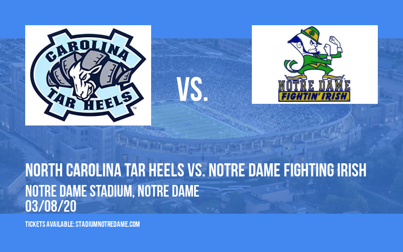 North Carolina Tar Heels vs. Notre Dame Fighting Irish at Notre Dame Stadium