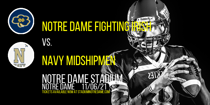 Notre Dame Fighting Irish vs. Navy Midshipmen at Notre Dame Stadium