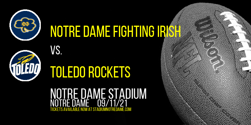 Notre Dame Fighting Irish vs. Toledo Rockets at Notre Dame Stadium