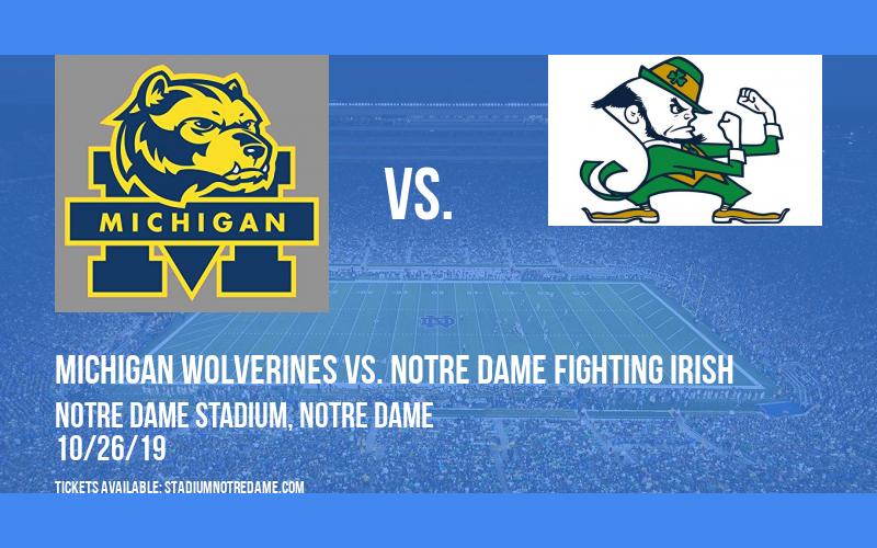Michigan Wolverines vs. Notre Dame Fighting Irish at Notre Dame Stadium