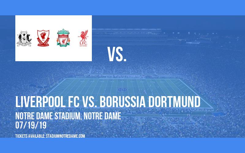 Friendly: Liverpool FC vs. Borussia Dortmund at Notre Dame Stadium