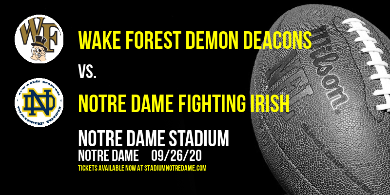 Belk College Kickoff Classic: Wake Forest Demon Deacons vs. Notre Dame Fighting Irish at Notre Dame Stadium