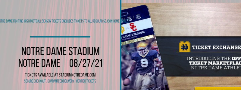 2021 Notre Dame Fighting Irish Football Season Tickets (Includes Tickets To All Regular Season Home Games) at Notre Dame Stadium